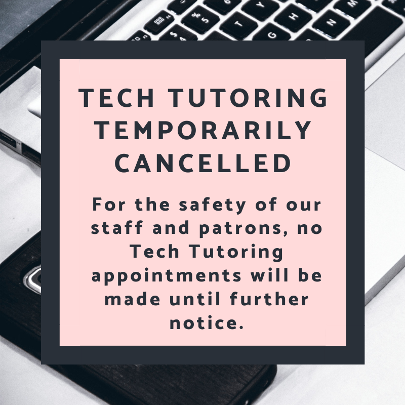 tech tutoring temporarily cancelled for safety